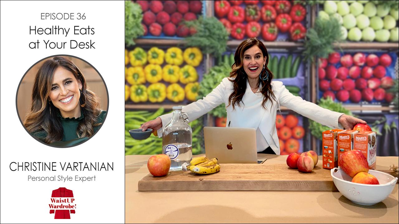 episode 36 Healthy Eats at your Desk